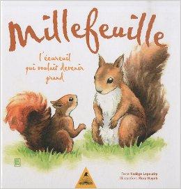 Millefeuille, l'écureuil qui voulait devenir grand